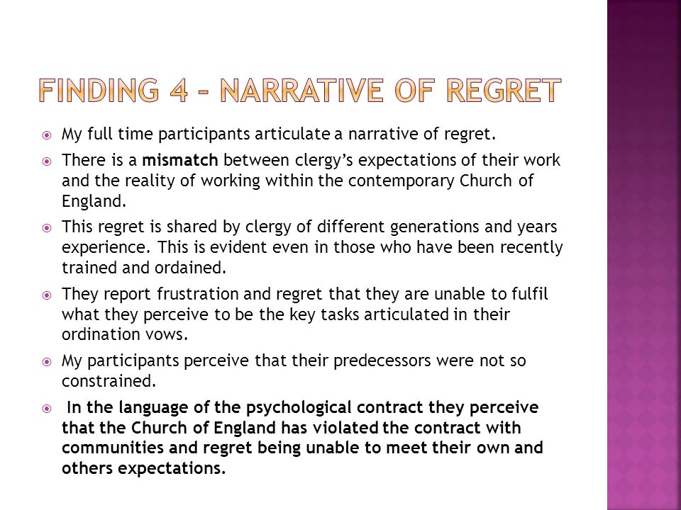  Self-supporting ministers in parish work did not express a 'narrative of regret'  MSEs - there is evidence in my research that clergy perceive that the Church of England has adopted new forms and patterns of working but has not adapted its practices to accommodate those working as MSEs.