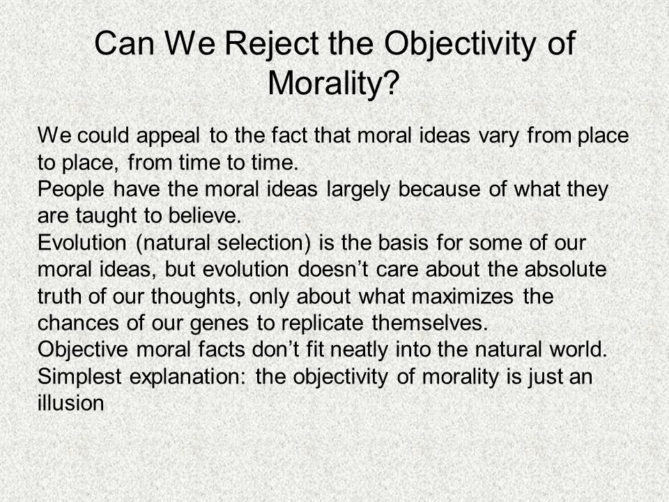 Can We Reject the Objectivity of Morality.