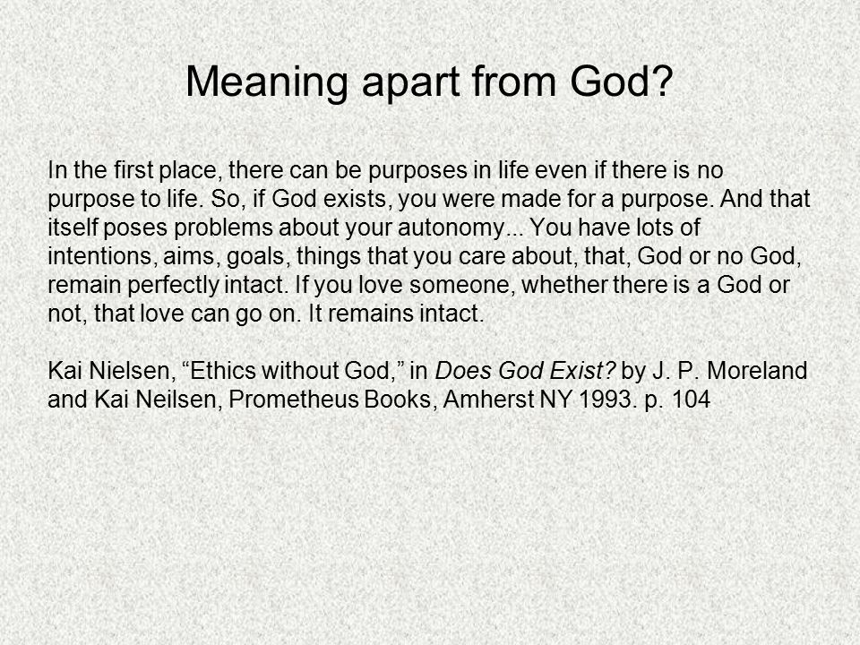 Meaning apart from God.