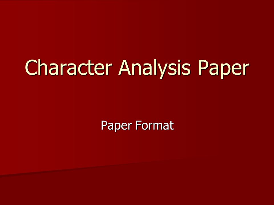 Character Analysis Paper Paper Format