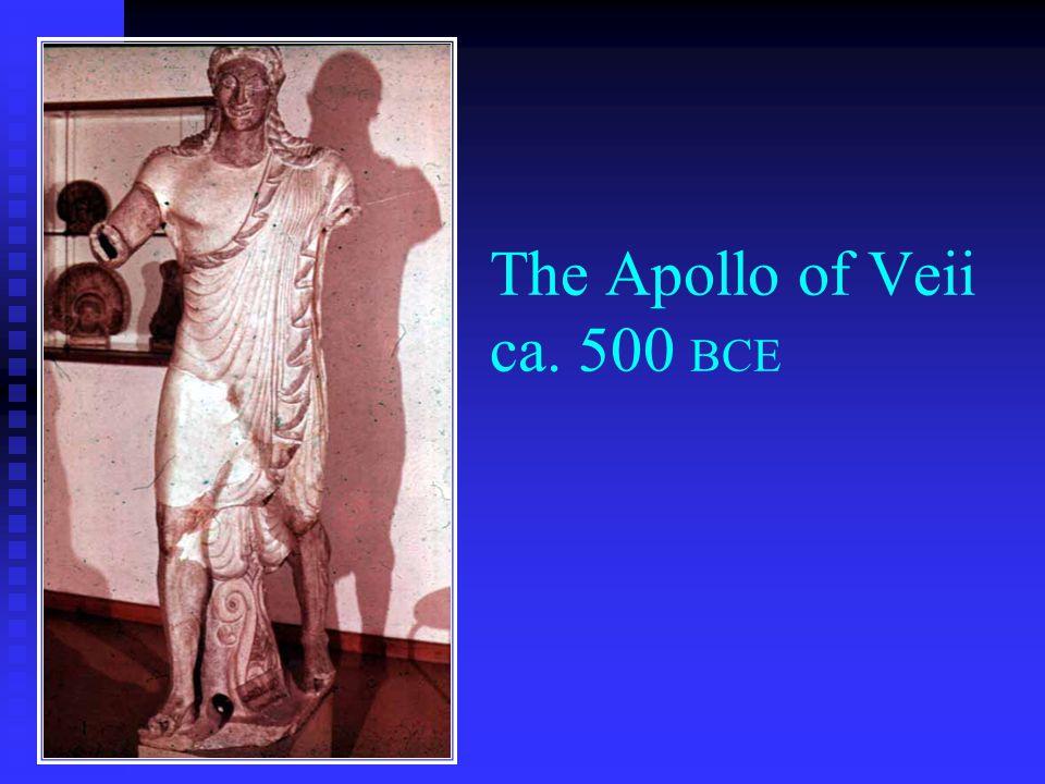 The Apollo of Veii ca. 500 BCE