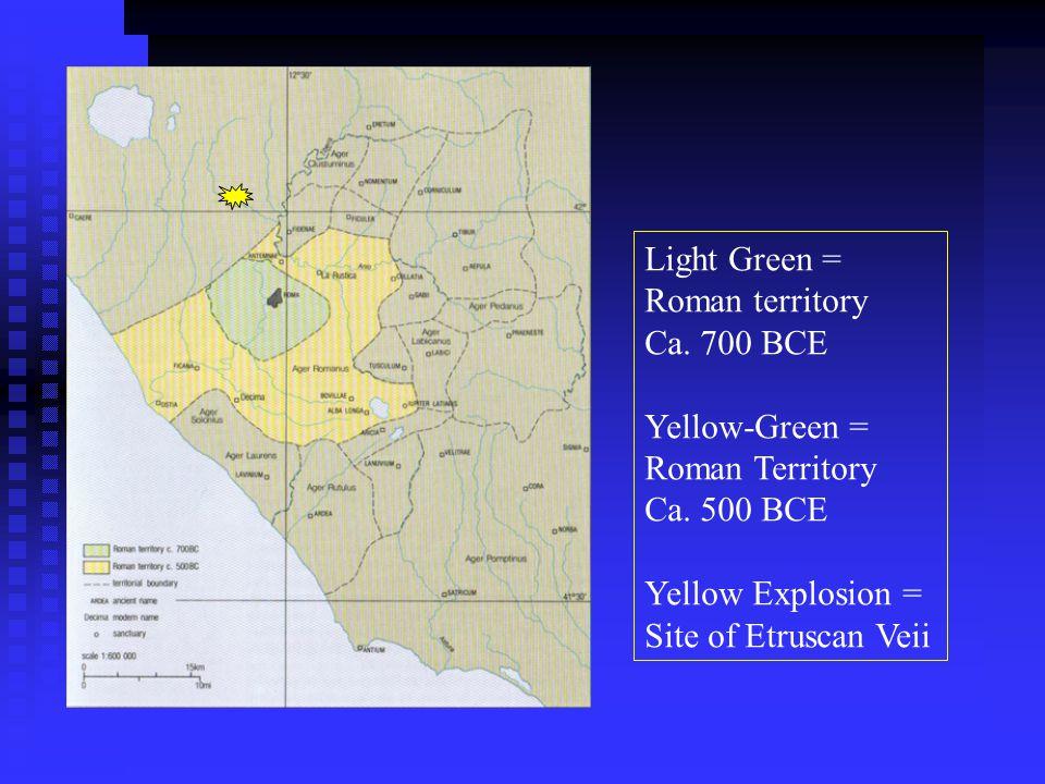 Light Green = Roman territory Ca. 700 BCE Yellow-Green = Roman Territory Ca. 500 BCE Yellow Explosion = Site of Etruscan Veii