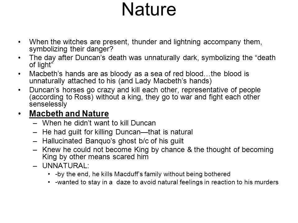 Nature When the witches are present, thunder and lightning accompany them, symbolizing their danger.