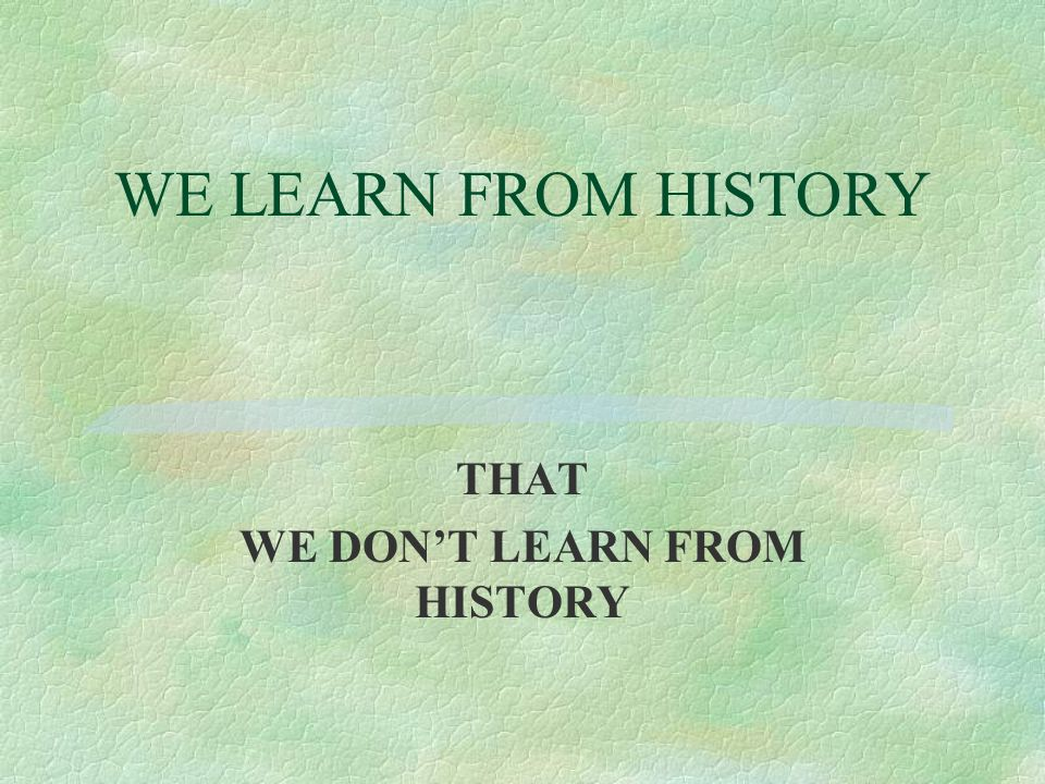 THOSE WHO LIVE TO LEARN LEARN TO LIVE