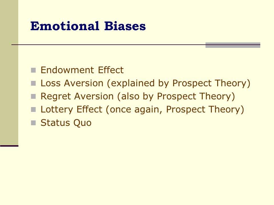 Emotional Bias: Lottery Effect Tendency to overweigh the impact of small probabilities and also to combine this with aversion to uncertainty.