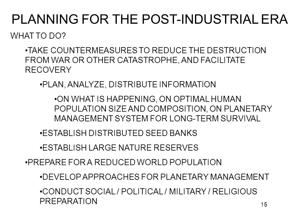15 PLANNING FOR THE POST-INDUSTRIAL ERA WHAT TO DO.