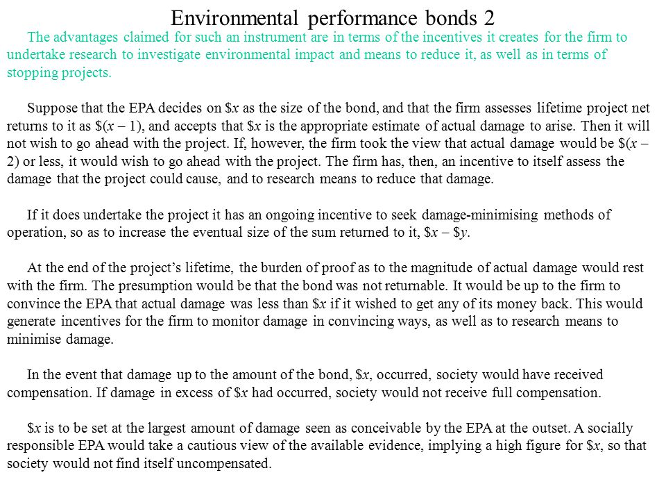 Environmental performance bonds 2 The advantages claimed for such an instrument are in terms of the incentives it creates for the firm to undertake re