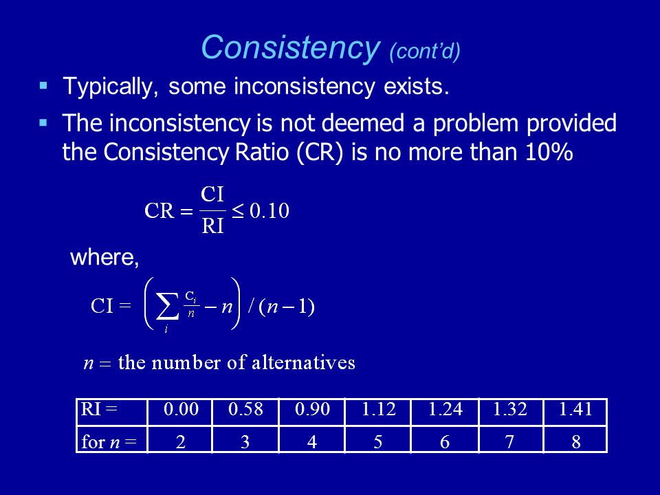 Consistency (cont'd)  Typically, some inconsistency exists.
