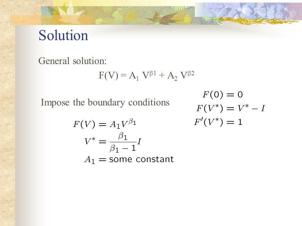 Solution General solution: F(V) = A 1 V  1 + A 2 V  Impose the boundary conditions