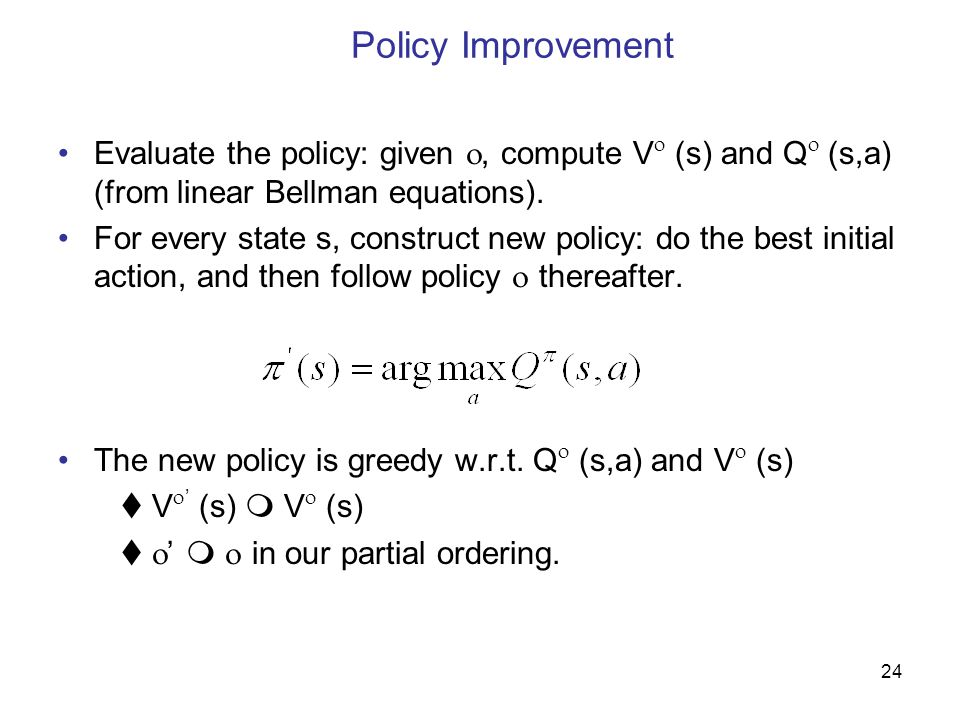 25 Policy Improvement, contd.What if the new policy has the same value as the old policy.