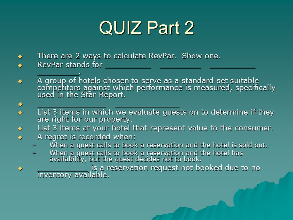 QUIZ Part 2  There are 2 ways to calculate RevPar.