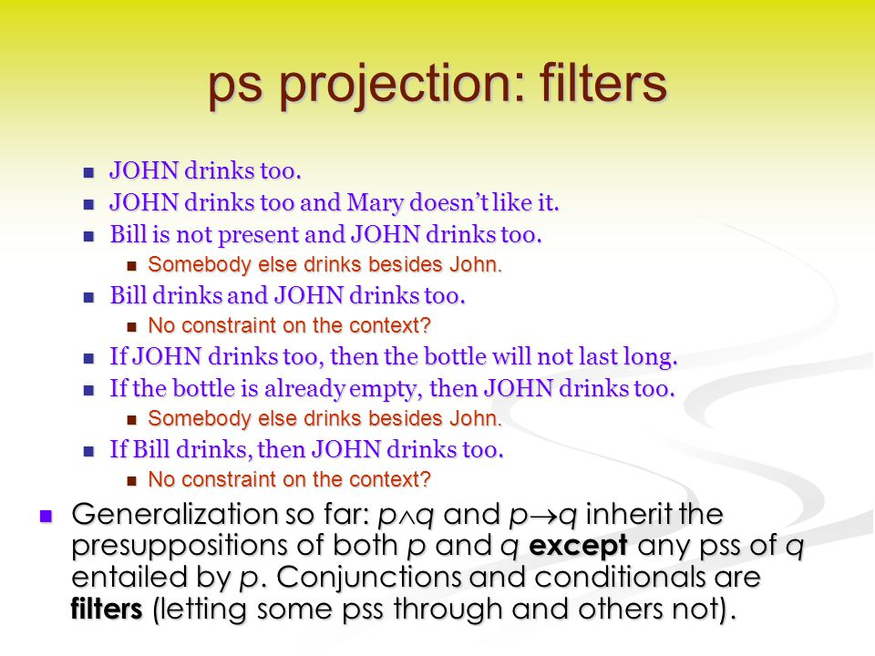 ps projection: filters JOHN drinks too. JOHN drinks too.