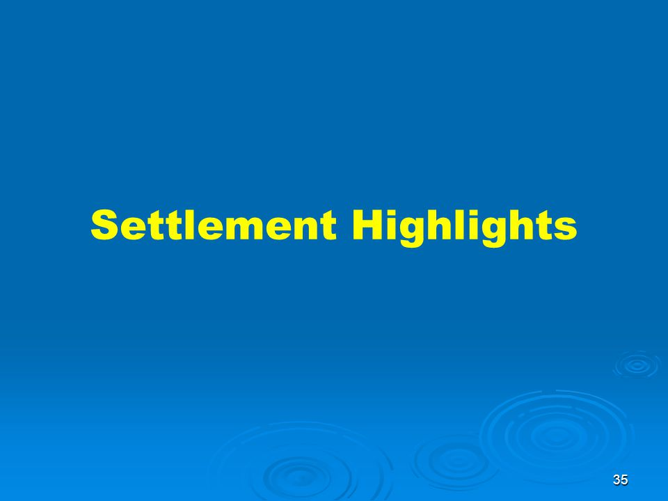 35 Settlement Highlights
