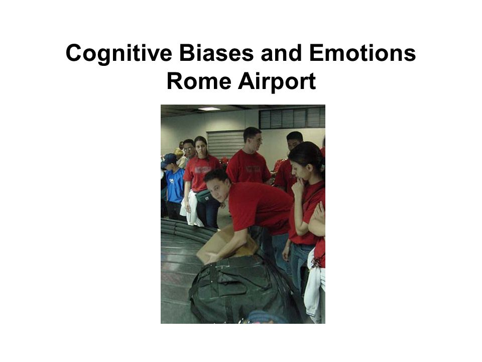 Cognitive Biases and Emotions Rome Airport
