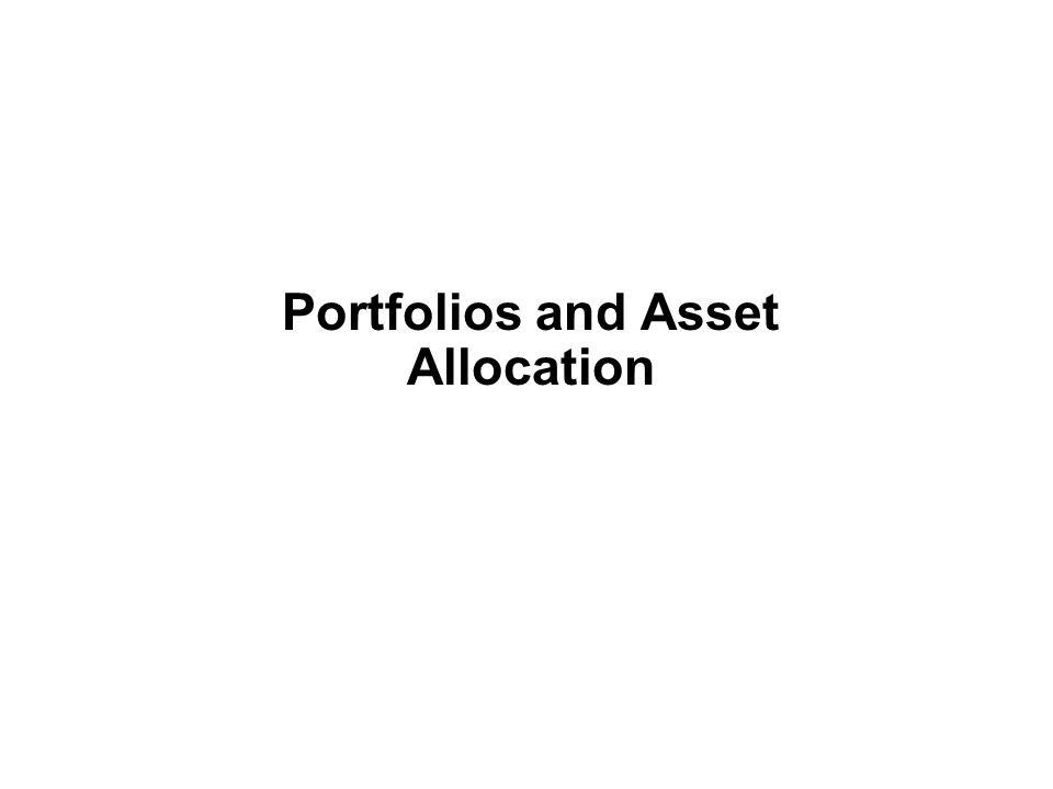 Portfolios and Asset Allocation