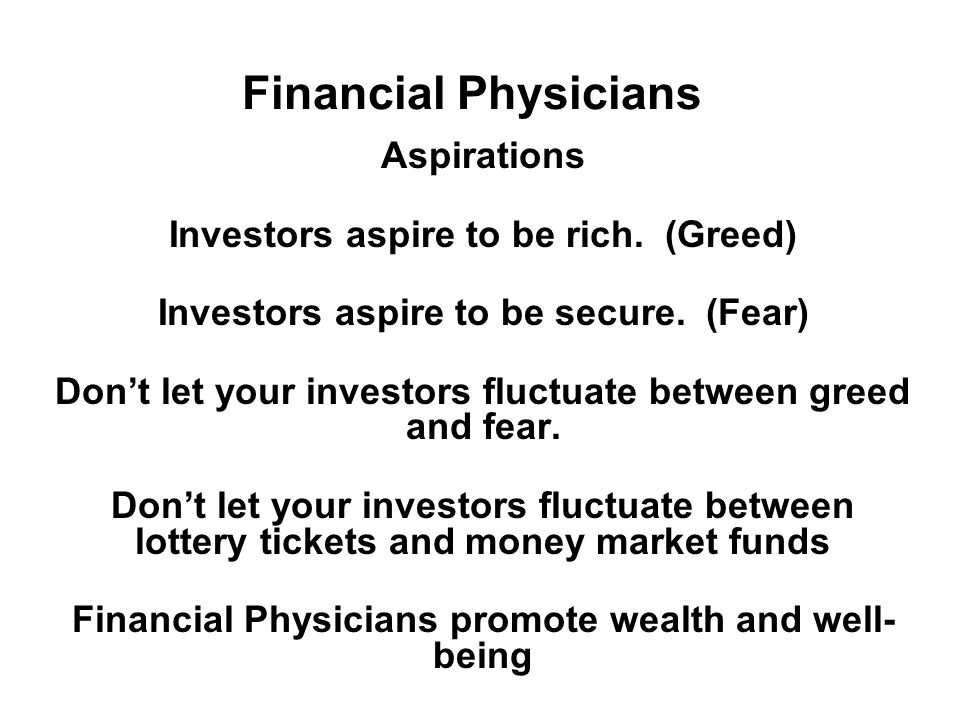 Financial Physicians Aspirations Investors aspire to be rich.
