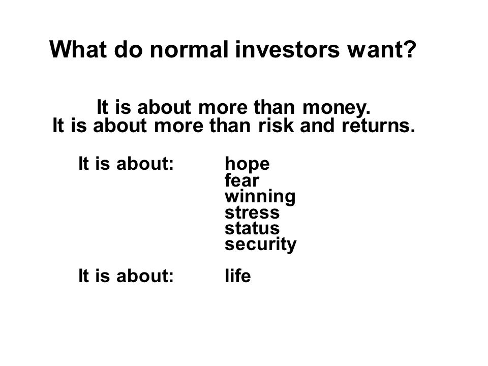It is about more than money. It is about more than risk and returns.