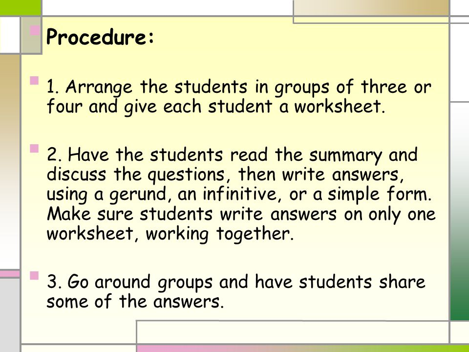 Procedure: 1. Arrange the students in groups of three or four and give each student a worksheet. 2. Have the students read the summary and discuss the
