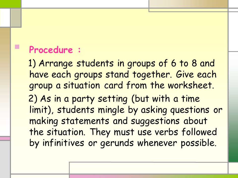 Procedure : 1) Arrange students in groups of 6 to 8 and have each groups stand together.