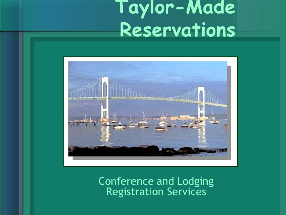 Taylor-Made Reservations Conference and Lodging Registration Services