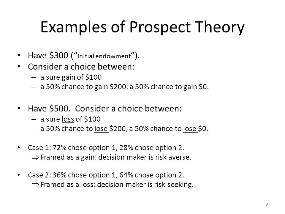 9 Examples of Prospect Theory Have $300 ( Initial endowment ).