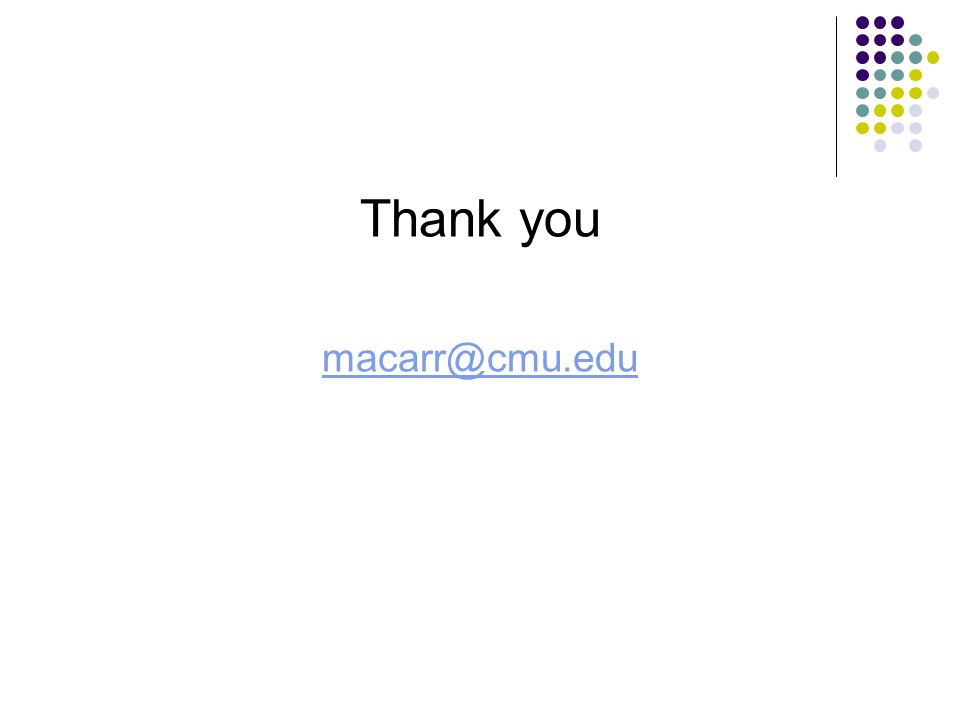 Thank you macarr@cmu.edu