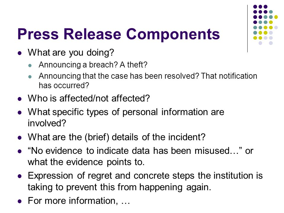Press Release Components What are you doing. Announcing a breach.