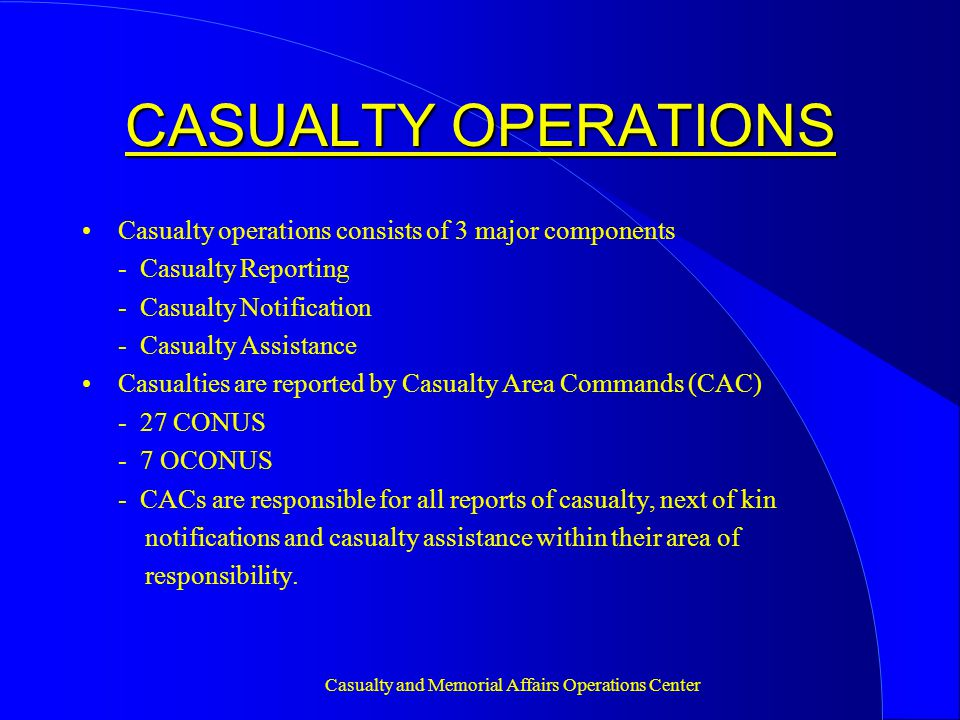 Casualty and Memorial Affairs Operations Center THE NOTIFICATION-SCRIPT 3 Deceased notification, believed to be - Helicopter crashes and sinks into Great Salt Lake, UT.