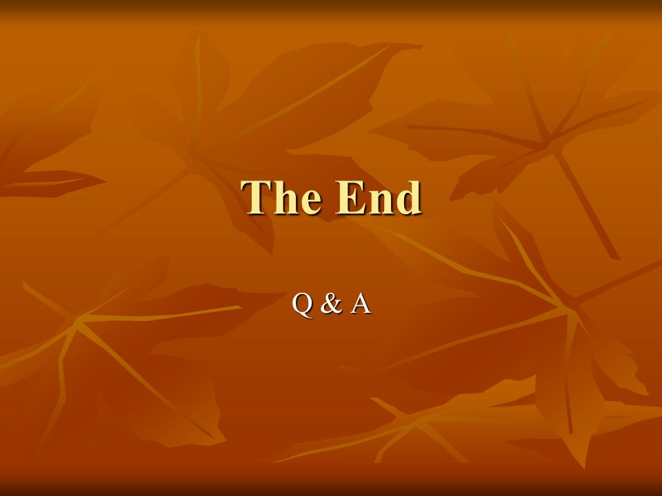The End Q & A
