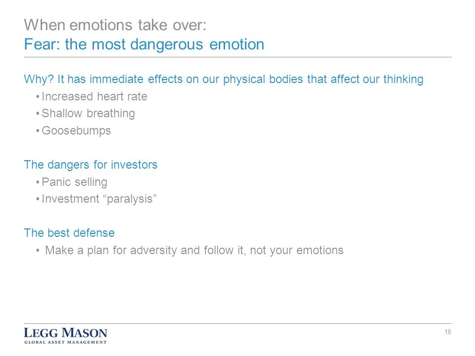 When emotions take over: Fear: the most dangerous emotion Why.