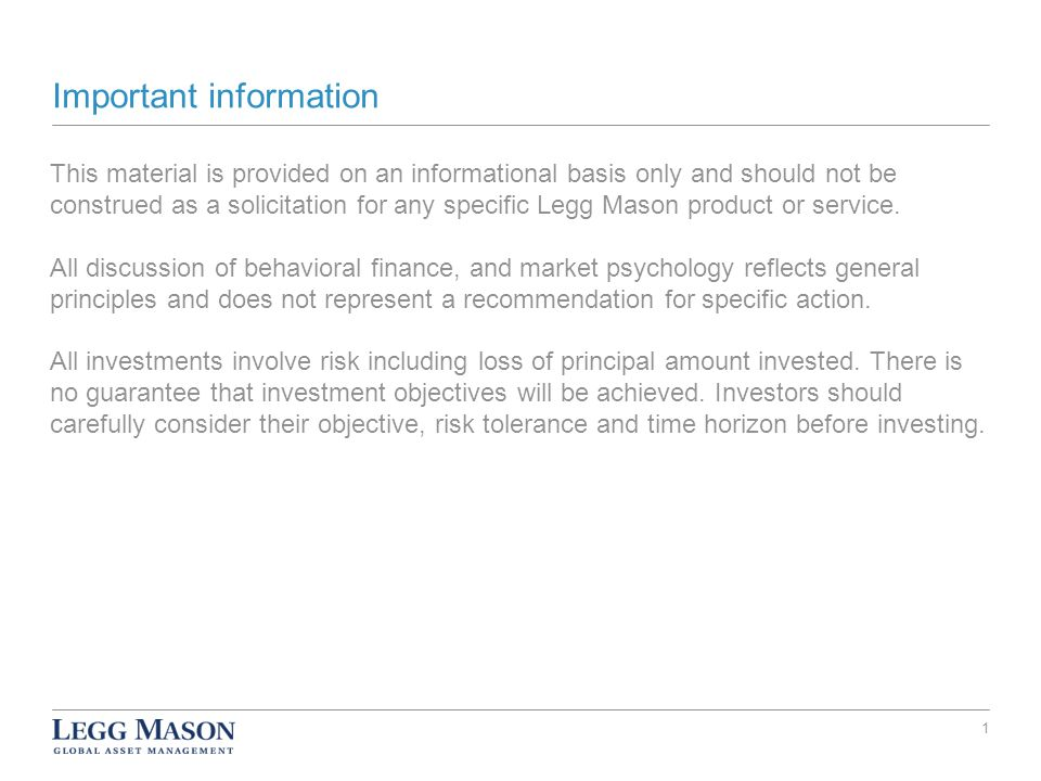 Important information This material is provided on an informational basis only and should not be construed as a solicitation for any specific Legg Mason product or service.