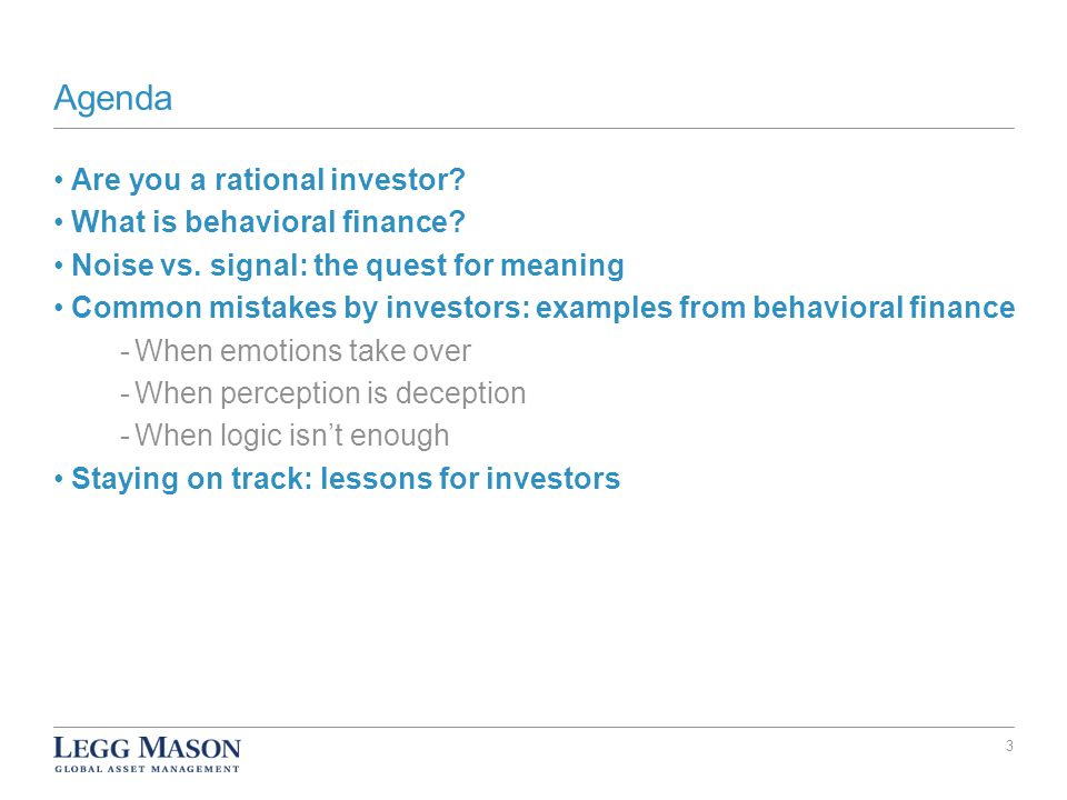 Agenda Are you a rational investor. What is behavioral finance.