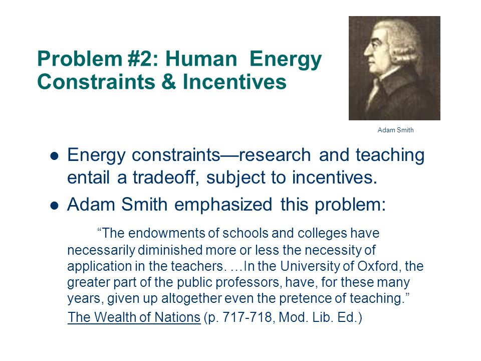 14 Problem #2: Human Energy Constraints & Incentives Energy constraints—research and teaching entail a tradeoff, subject to incentives.