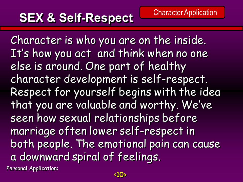 Character is who you are on the inside.It's how you act and think when no one else is around.