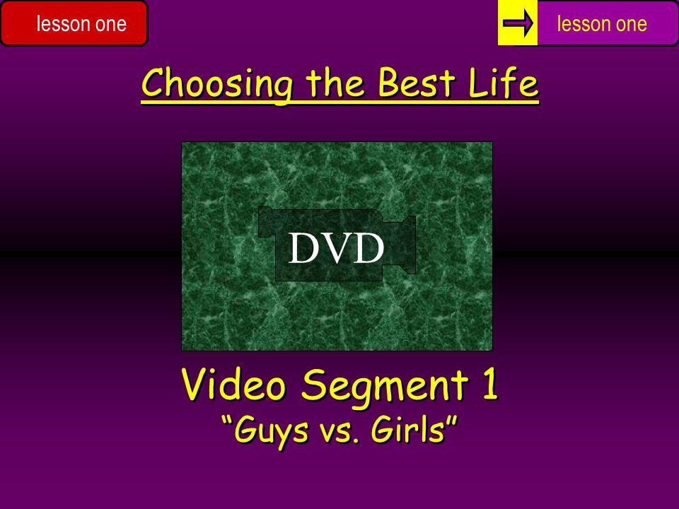 Choosing the Best Life DVD Video Segment 1 Guys vs. Girls lesson one