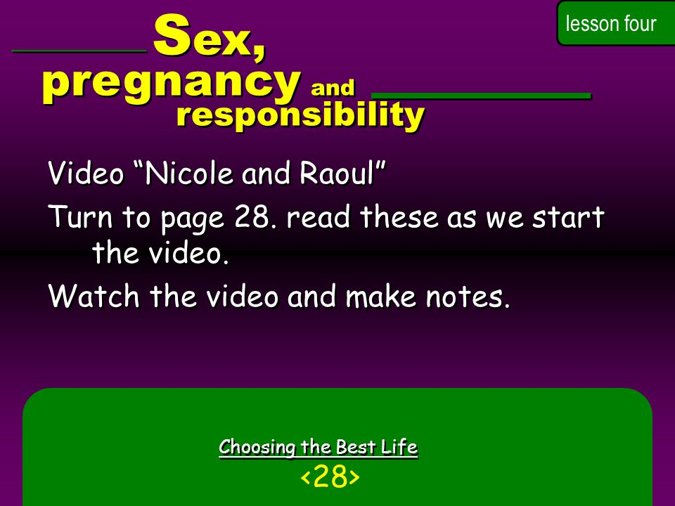 Choosing the Best Life Video Nicole and Raoul Turn to page 28.