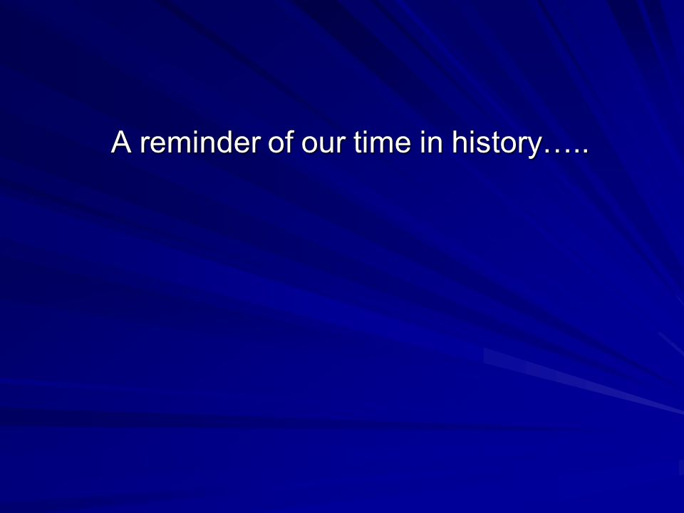 A reminder of our time in history….. A reminder of our time in history…..