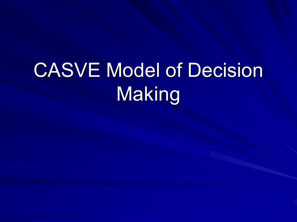 CASVE Model of Decision Making