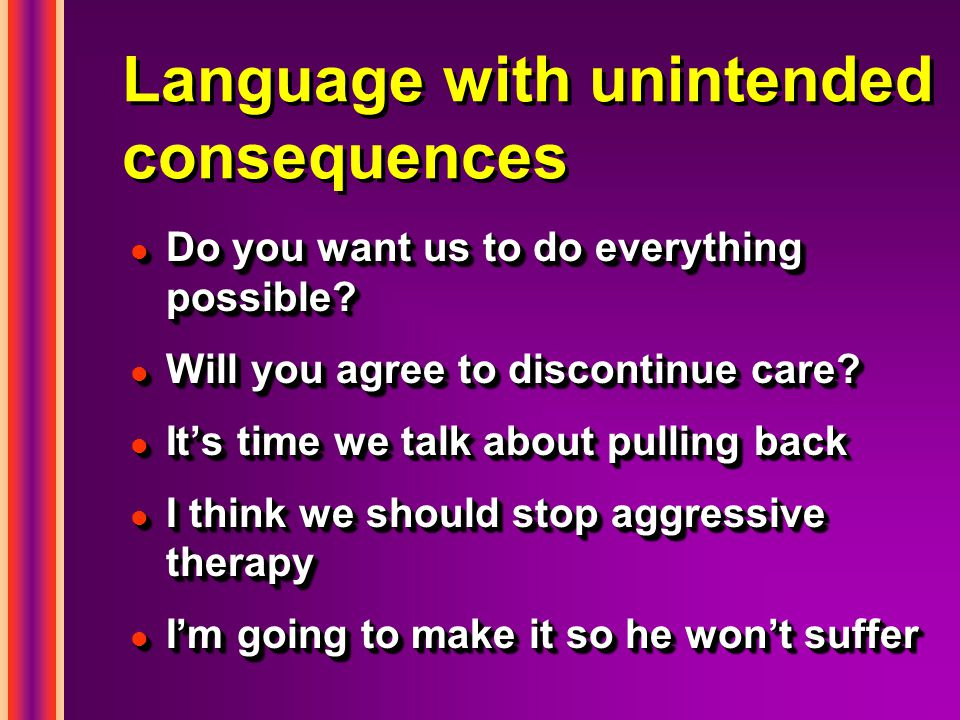 Language with unintended consequences l Do you want us to do everything possible.
