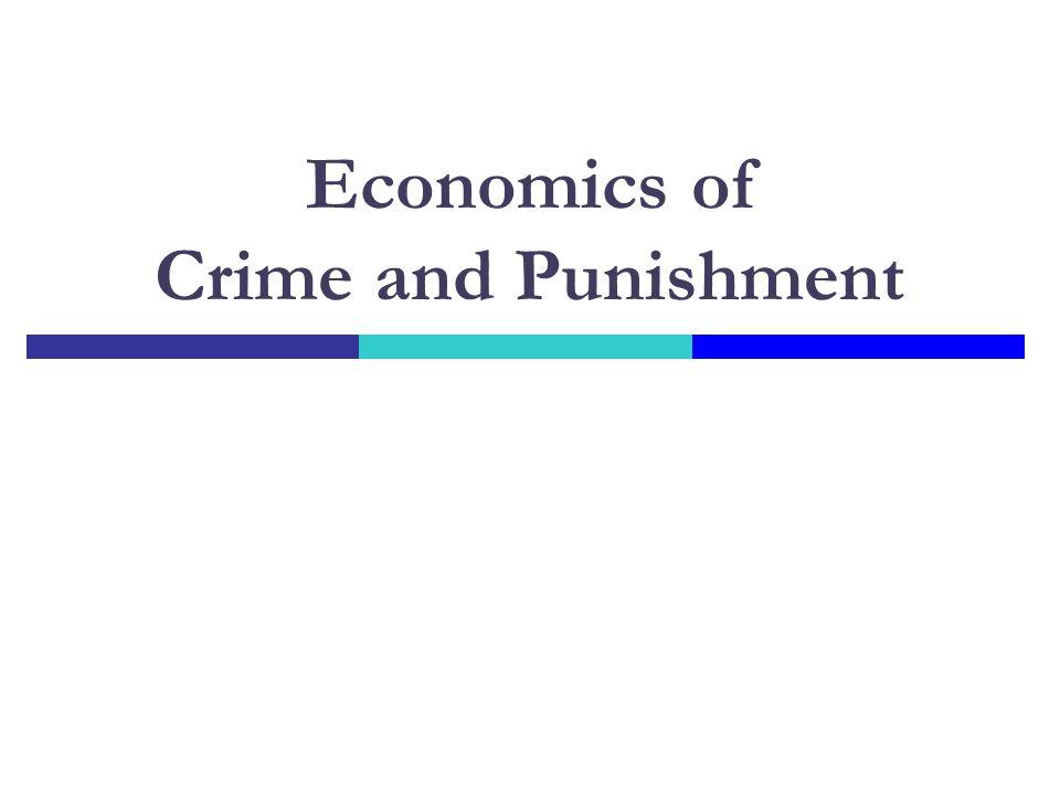 Economics of Crime and Punishment