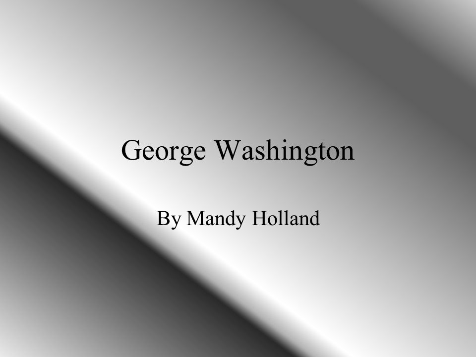 George Washington By Mandy Holland
