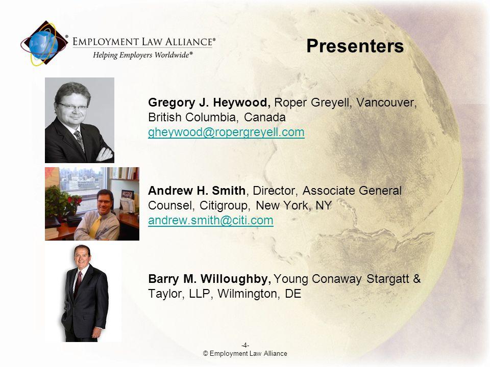 Presenters Gregory J. Heywood, Roper Greyell, Vancouver, British Columbia, Canada gheywood@ropergreyell.com Andrew H. Smith, Director, Associate Gener