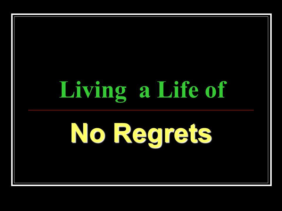 Living a Life of No Regrets