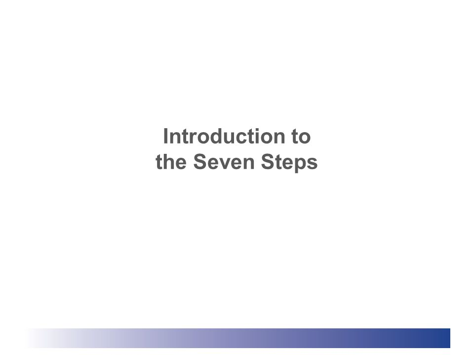 Introduction to the Seven Steps