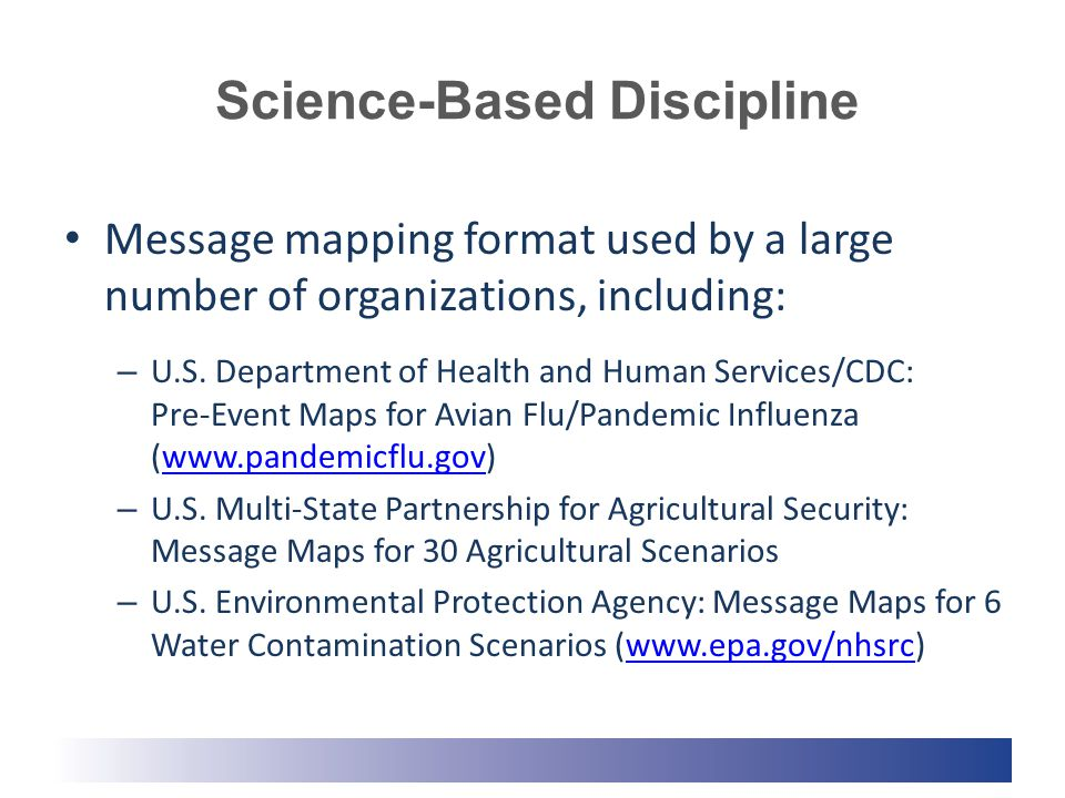 Science-Based Discipline Message mapping format used by a large number of organizations, including: – U.S.