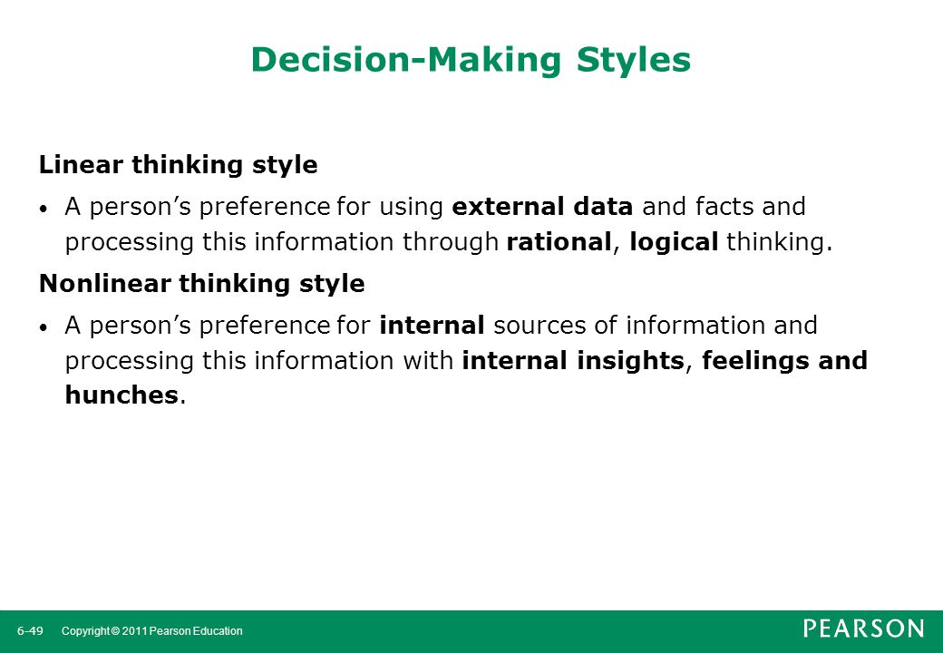 6-50 Copyright © 2011 Pearson Education Managers need to recognize that their employees may use different decisionmaking styles.