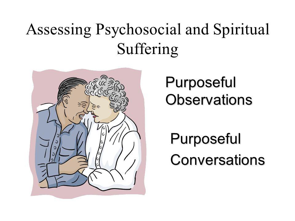 Assessing Psychosocial and Spiritual Suffering PurposefulConversations Purposeful Observations