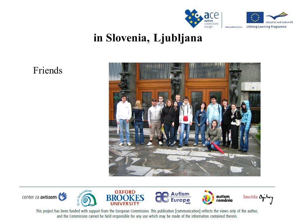 in Slovenia, Ljubljana Friends