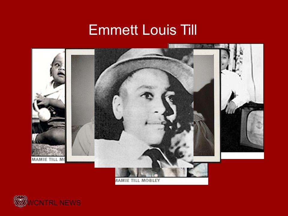 Emmett Louis Till WCNTRL NEWS