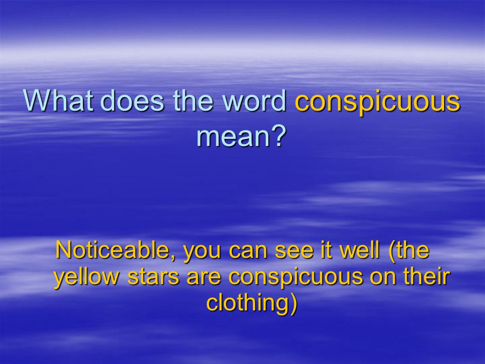 What does the word conspicuous mean.